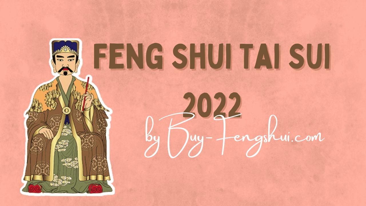 Feng Shui Tai Sui 2022